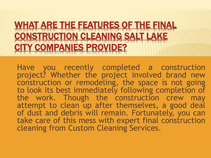 what are the features of the final construction cleaning salt lake city companies provide n.