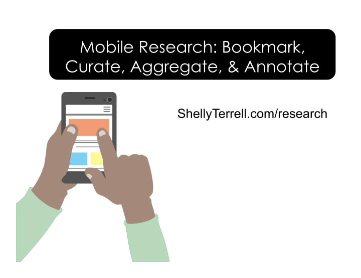 mobile research bookmark curate aggregate annotate n.