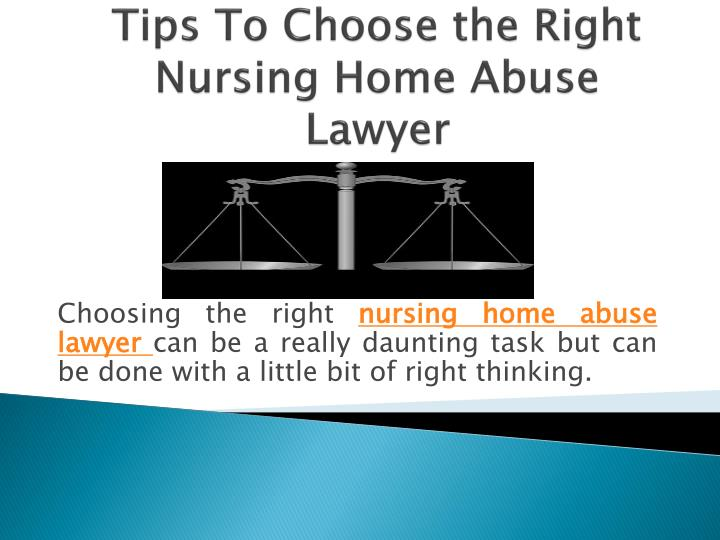 tips to choose the right nursing home abuse lawyer n.
