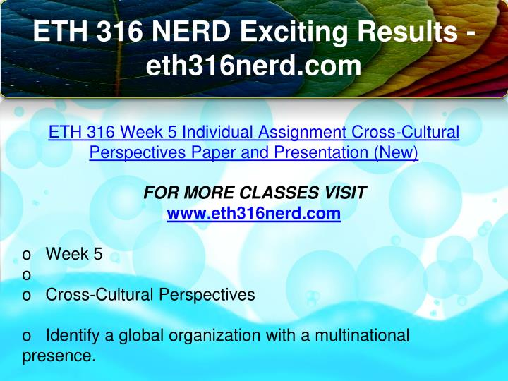 eth 316 ethical perspectives week 5 Eth 316 complete class week 1 - 5 all individual and team assignments, dqs - a+ graded course material week 1 individual assignment: ethics essay resources: week one readings write a 350- to 700-word essay comparing the similarities and.