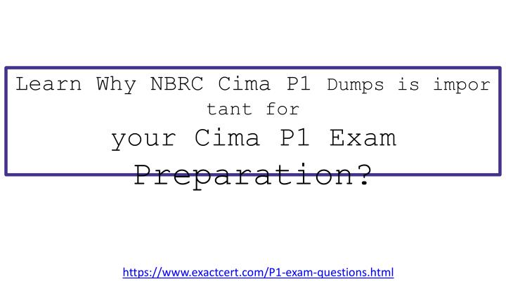 learn why nbrc cima p1 dumps is important n.