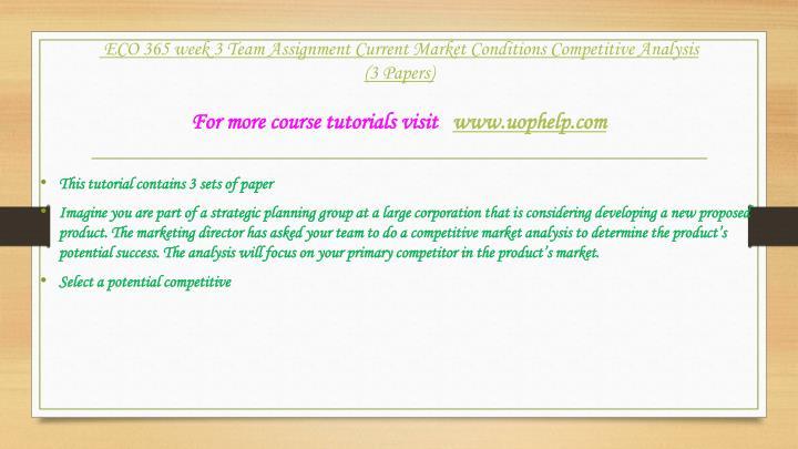 market conditions and competitive analysis eco 365 Опубликовано: 20 авг 2016 г eco 365 week 3 current market conditions competitive analysis.