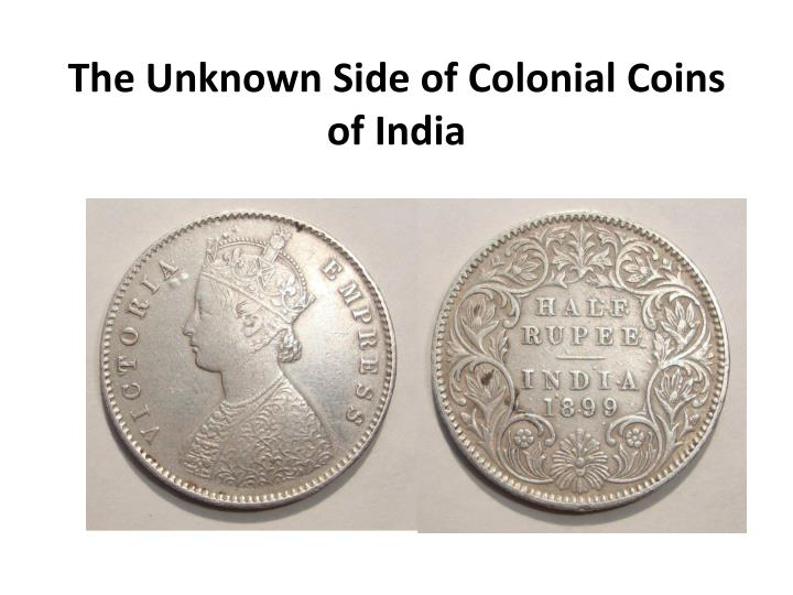 the unknown side of colonial coins of india n.