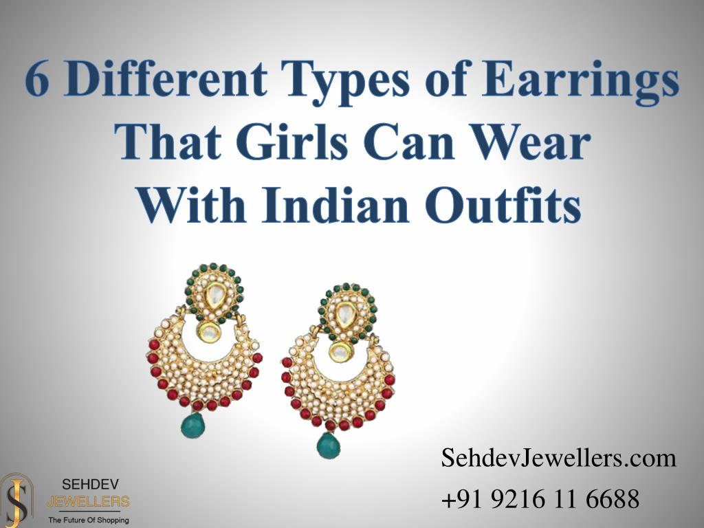 Ppt 6 Different Types Of Earrings That Girls Can Wear With Indian