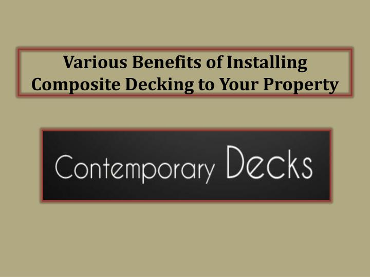 various benefits of installing composite decking to your property n.