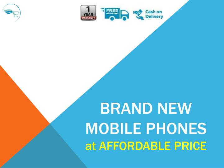 brand new mobile phones at affordable price n.
