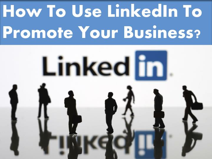 how to use linkedin to promote your business n.