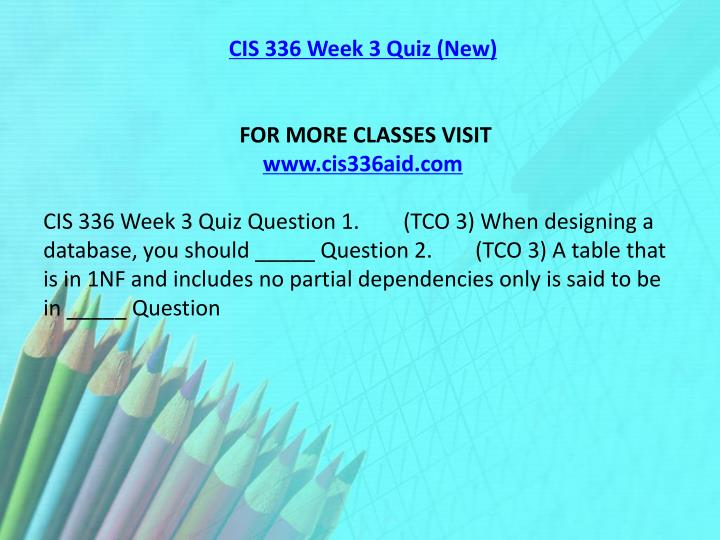 cis 433 quizzes Product description cis 115 devry all week quiz cis115 cis 115 all week quiz all possible questions includes and (tco 1) the inputs and outputs of the problem are determined in which of the following steps in program development.