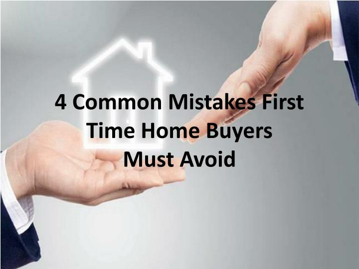 4 common mistakes first time home buyers must avoid n.