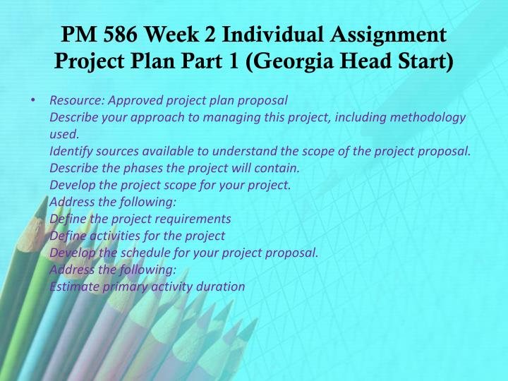 pm 586 project plan part 1 Best pm 586 week 2 project plan part 1 on uopetutors find client reviews and prices for pm 586 week 2 project plan part 1 of (uop) university of phoenix students.