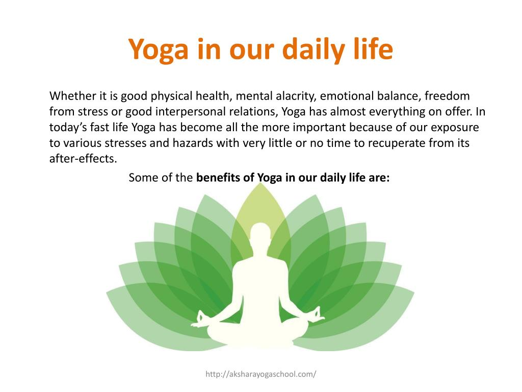 Ppt Yoga In Our Daily Life Powerpoint Presentation Free Download Id 7559470