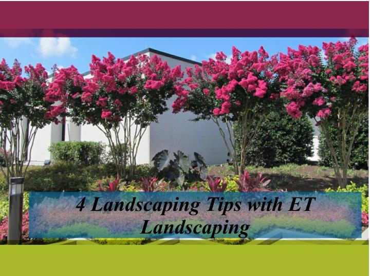 4 landscaping tips with et landscaping n.