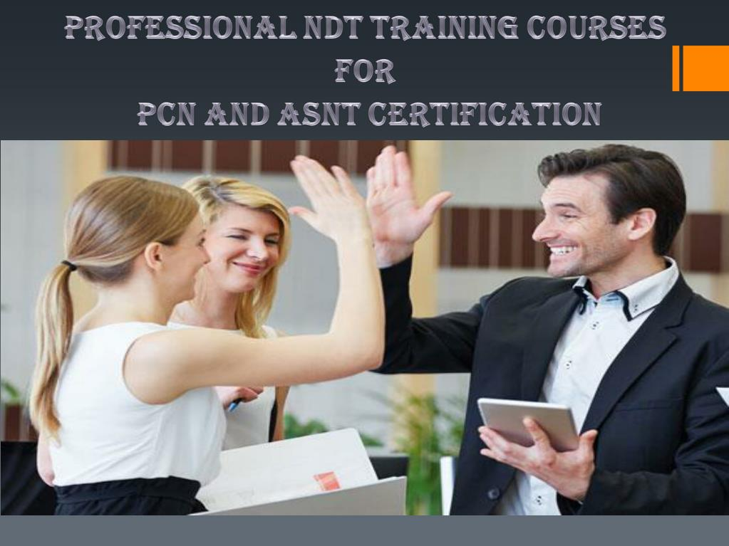 Ppt Professional Ndt Training Courses For Pcn And Asnt