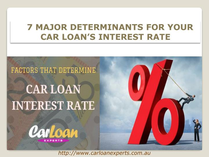7 major determinants for your car loan s interest n.