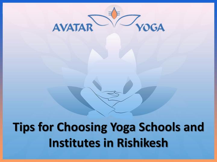 tips for choosing yoga schools and institutes in rishikesh n.