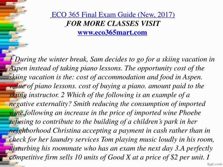 eco 365 final Eco 365 final exam answer sheet 1) if average movie ticket prices rise by about 5 percent and attendance falls by about 2 percent, other things being equal, the elasticity of demand for movie tickets is about.