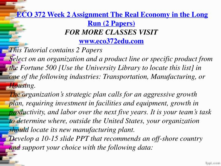 eco 372 week 2 essay example Eco 372 final exam guide for more course tutorials visit wwwuophelpcom1) the largest source of household income in the us is obtained from  2) the market where business sell goods and services to households and the government is called the.