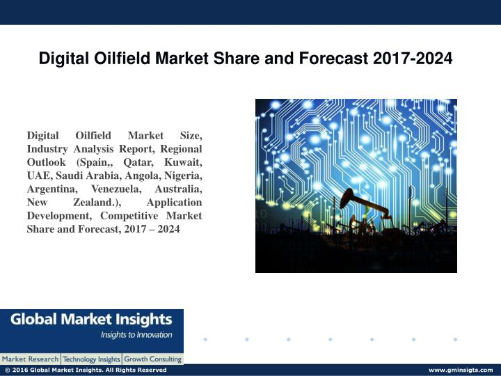 digital oil field technology market The report includes a comprehensive analysis of the present scenario in the global digital oil-field market instrumentation and information technology.