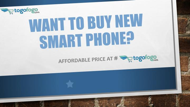 want to buy new smart phone n.