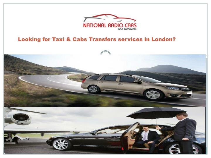 looking for taxi cabs transfers services in london n.