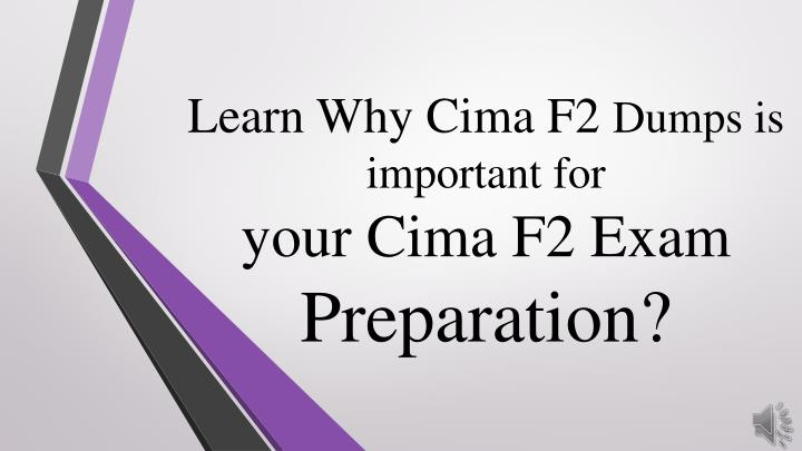 learn why cima f2 dumps is important for your n.