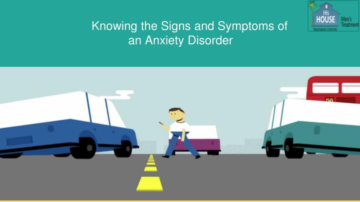 knowing the signs and symptoms of an anxiety n.