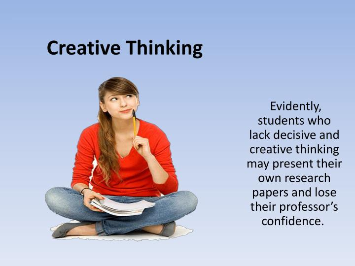 creative thinking research paper Studies have shown that learners can improve their creative thinking skills   this activity, recorded on squared paper (with square size appropriate to age of.