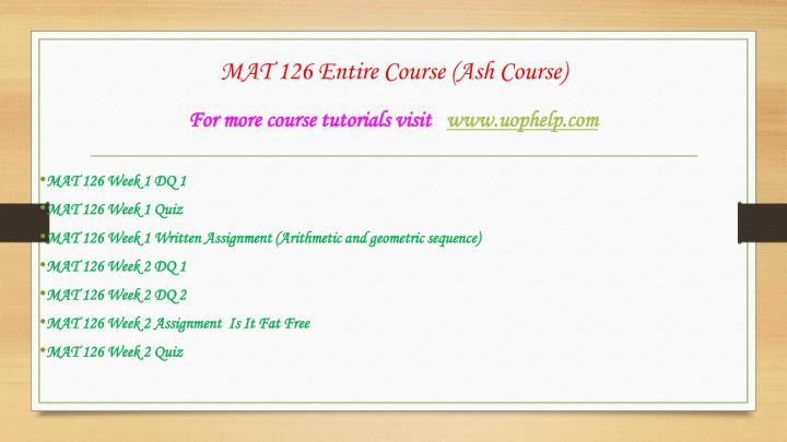 "mat 126 week 1 assignment geometric Mat 126 week 1 written assignment (arithmetic and geometric sequence) for more course tutorials visit wwwuophelpcom assignment following completion of your readings, complete exercises 35 and 37 in the ""real world applications"" section on page 280 of mathematics in our world."