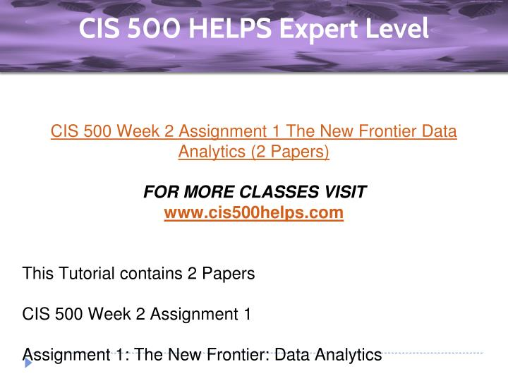 cis 500 week 2 d2 Cis 500 week 2 dq cis 500 week 2 discussion, information management please respond to the following: according to the textbook, information management is among the most critical functions of business success.