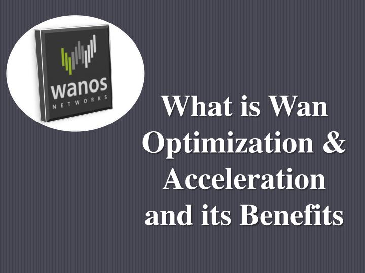 what is wan optimization acceleration n.