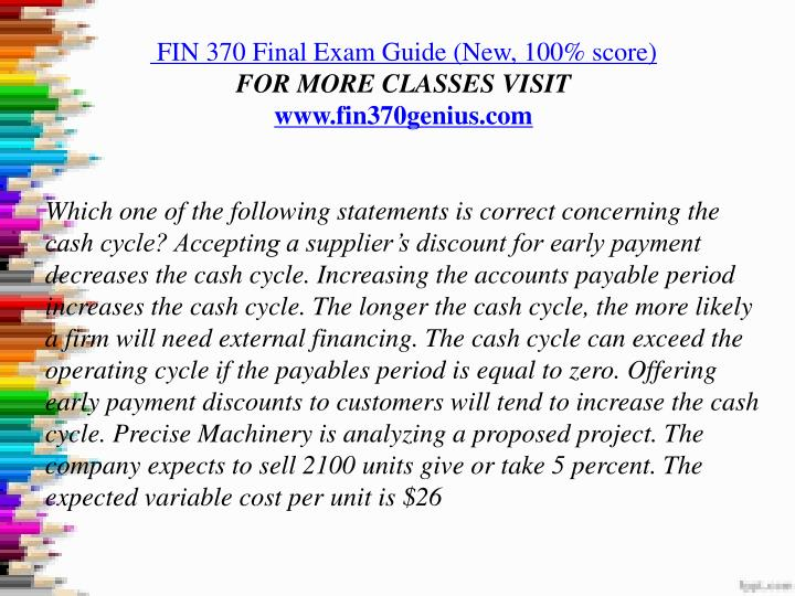 fin 370 final exam study guide Open document below is an essay on fin 370 final exam from anti essays, your source for research papers, essays, and term paper examples.