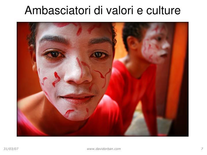 Ambasciatori di valori e culture