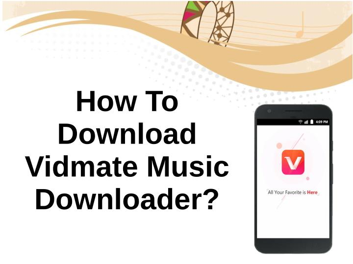 how to download vidmate music downloader n.