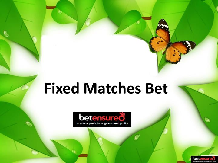 PPT - Fixed Matches Bet PowerPoint Presentation - ID:7571765