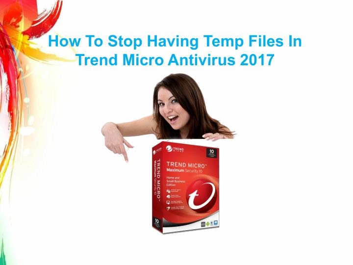 how to stop having temp files in trend micro n.