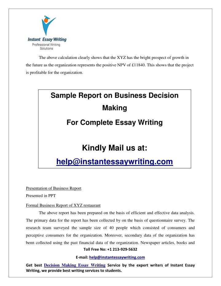 business decision making project essay Business decision making project 1nameinstitutional affiliationdate we are an established and reputable company, with over 10 years in the essay business.