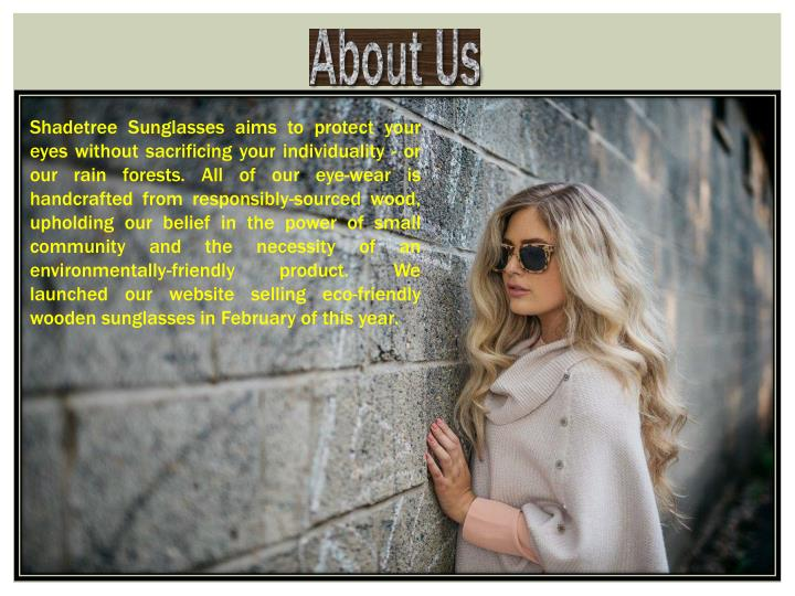 acce151cca Shadetree Sunglasses aims to protect your eyes without sacrificing your  individuality - or our rain forests. All of our eye-wear is handcrafted  from ...