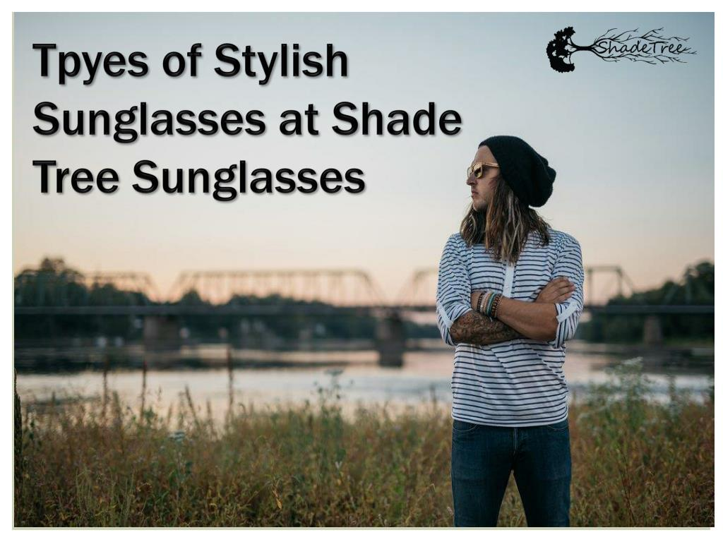 bb95fa3686 Types of Stylish Sunglass Store at Online - Shade Tree Sunglasses -  PowerPoint PPT Presentation