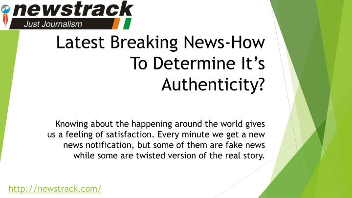 latest breaking news how to determine it s authenticity n.