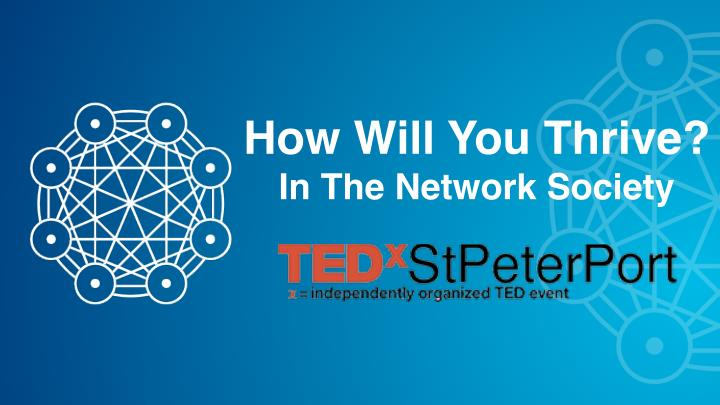 how will you thrive in the network society n.