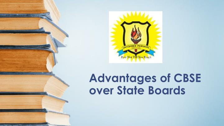 advantages of cbse over state boards n.