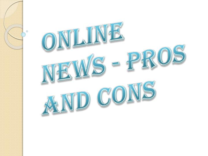 online news pros and cons n.
