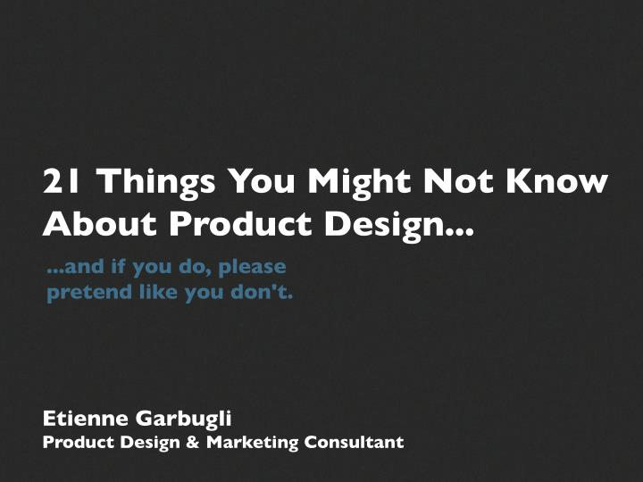 21 things you might not know about product design