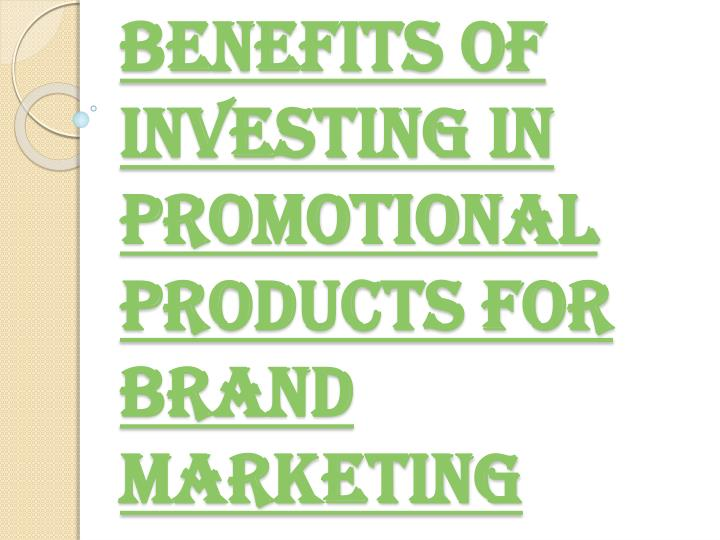 benefits of investing in promotional products for brand marketing n.