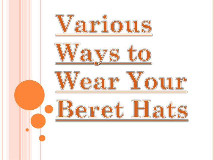 various ways to wear your beret hats n.