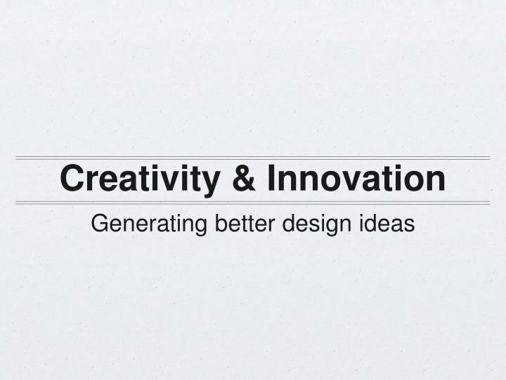 Creativity innovation