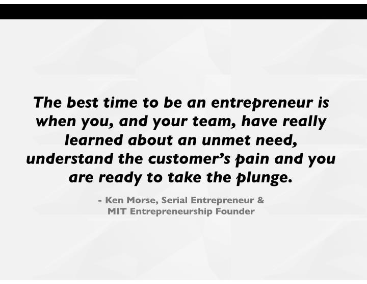 The best time to be an entrepreneur is