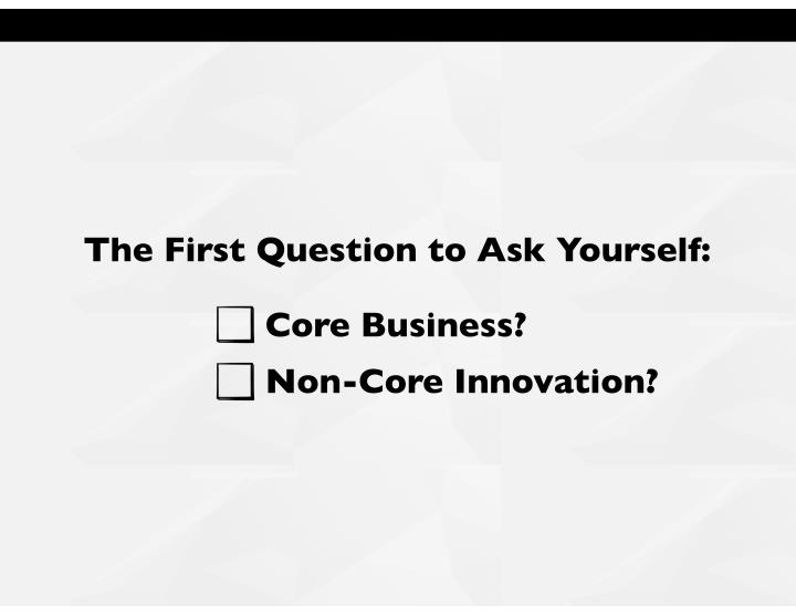 The First Question to Ask Yourself: