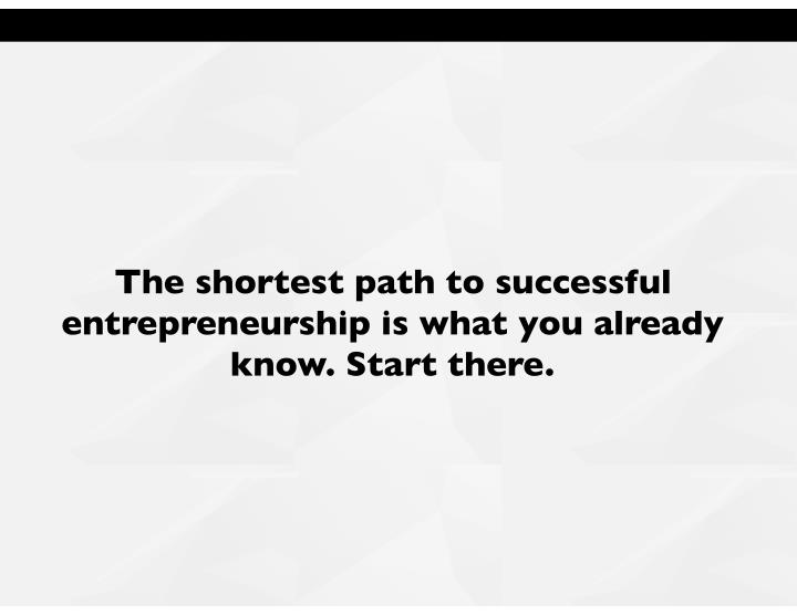 The shortest path to successful