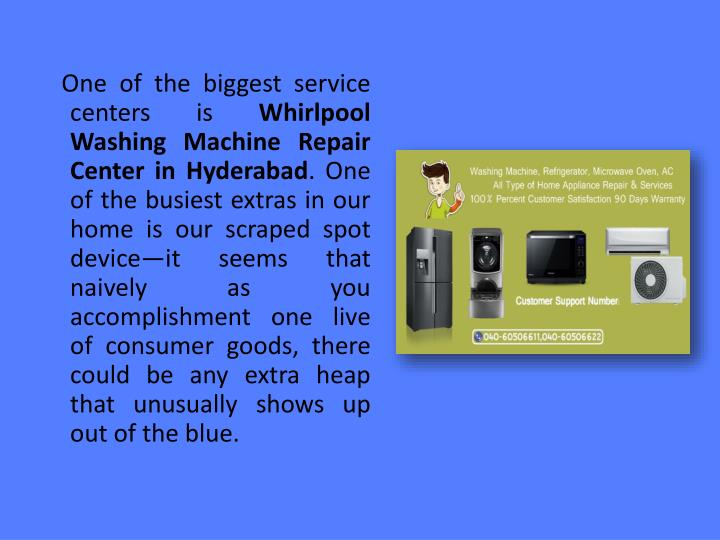 One of the biggest service centers is whirlpool